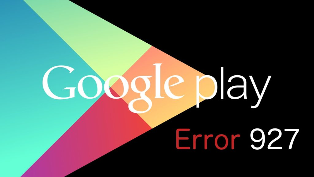how to fix play store error 927 on android